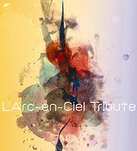 『L'Arc~en~Ciel Tribute』にも参加